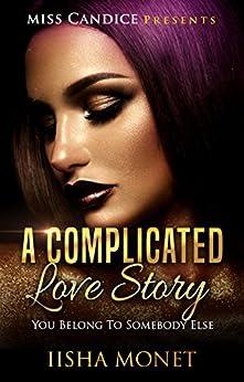 A Complicated Love Story: You Belong To Somebody Else (English Edition) de [Monet, Iisha]