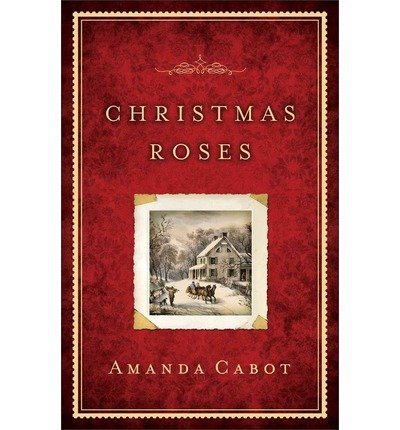 [(Christmas Roses)] [ By (author) Amanda Cabot ] [October, 2012]