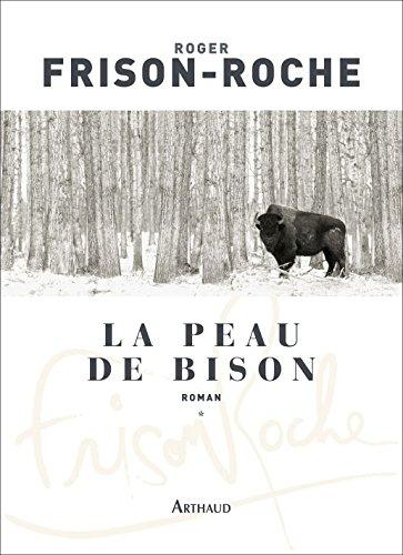 Les Terres de l'infini, Tome 1 : La peau de bison par Roger Frison-Roche