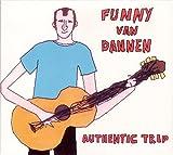 Songtexte von Funny van Dannen - Authentic Trip