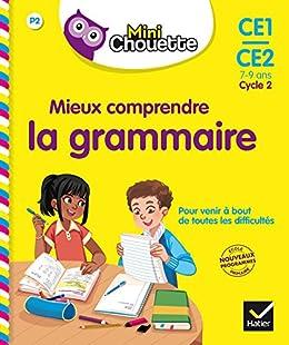 Mini Chouette - Mieux comprendre la grammaire CE1/CE2 7-9 ans (Mini Chouette Primaire)