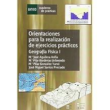 Orientaciónes Para La Realización de Ejercicios Prácticos. Geografía Física I (CUADERNO DE PRÁCTICAS)