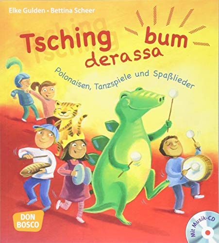 Tschingderassabum - Polonaisen, Tanzspiele und Spaßlieder: Zum Feiern in Kita und Grundschule