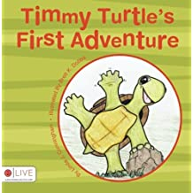 Timmy Turtle's First Adventure by Linda J. Cunningham (2007-10-02)