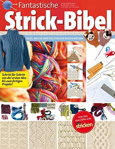 Fantastische Strick-Bibel: Alles, was Sie über das Stricken wissen müssen (simply stricken)