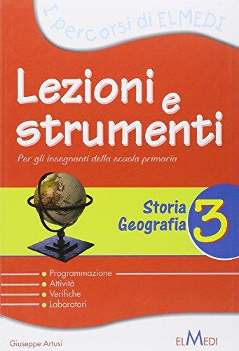 Lezioni e strumenti. Storia, geografia. Per la 3 classe elementare