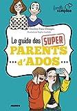 Famille complice - Le guide des super parents d'ado