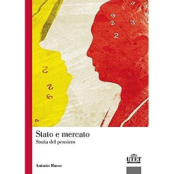 Stato E Mercato. Storia Del Pensiero