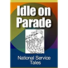 Idle On Parade (National Service Capers Book 22)