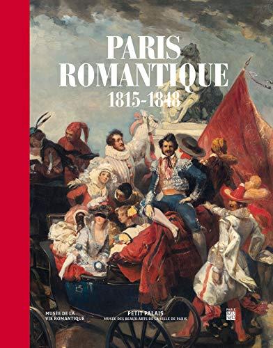 Paris romantique : 1815-1848 par Collectif,Jean-Marie Bruson,Florent Allemand,Gérard Audinet,Olivier Bara