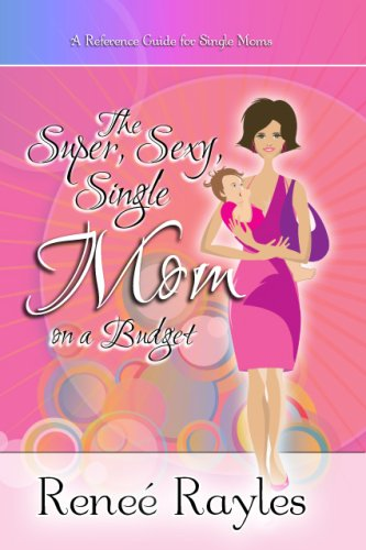 Single-mom-budget (The Super, Sexy, Single Mom on a Budget)