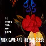 No More Shall We Part | Cave, Nick (1957-....)