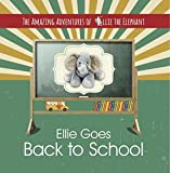 Image de The Amazing Adventures of Ellie the Elephant - Ellie Goes Back To Scho