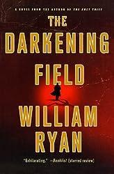The Darkening Field (Captain Alexei Korolev Novels) by Ryan, William (2012) Paperback