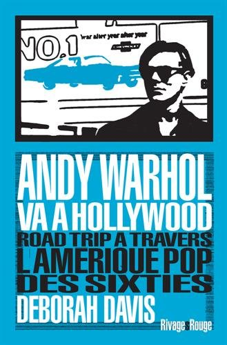 Andy Warhol va  Hollywood : Road Trip  travbers l'Amrique pop des sixties