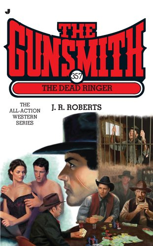 Jr Ringer (The Gunsmith 357: The Dead Ringer (Gunsmith, The, Band 357))