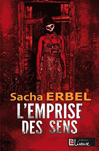 L'emprise des sens [Thriller] par Sacha ERBEL