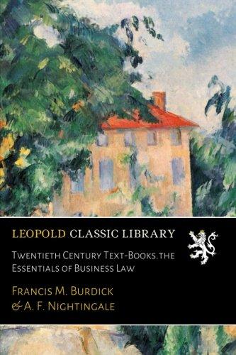 Twentieth Century Text-Books.the Essentials of Business Law