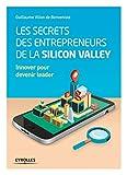 Les secrets des entrepreneurs de la Silicon Valley - Innover pour devenir leader - Format Kindle - 9782212331110 - 14,99 €