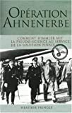 Opération Ahnenerbe - Comment Himmler mit la pseudo-science au service de la solution finale