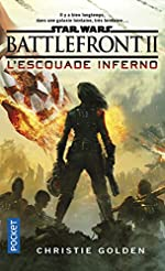 Star Wars - Battlefront II : L'Escouade Inferno de Christie GOLDEN
