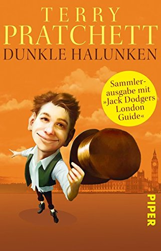 Pratchett, Terry: Dunkle Halunken: Sammlerausgabe mit »Jack Dodgers London Guide«