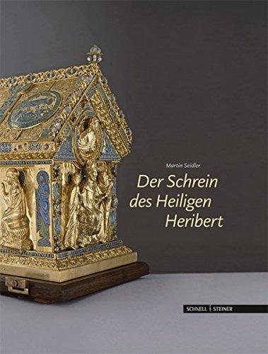 Der Schrein des Heiligen Heribert in Köln-Deutz (Studien zu Kunstdenkmalern im Erzbistum Koln) por Martin Seidler