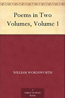 Poems in Two Volumes, Volume 1 by [Wordsworth, William]