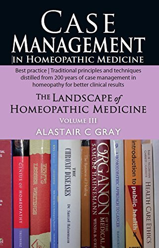 case-management-in-homeopathic-medicine-volume-3-the-landscape-of-homeopathic-medicine-by-alastair-c-gray-8-may-2014-paperback