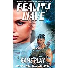 REALITY WAVE: GAME PLAY (Book 2) (Dystopian Cyberpunk Series) (English Edition)