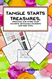 Tangle Starts Treasures: Organize and Store Your Zentangle Patterns and Step Outs (Artangleology)