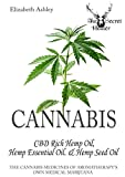 #4: Cannabis: High CBD Hemp, Hemp Essential Oil and Hemp Seed Oil: The Cannabis Medicines of Aromatherapy's Own Medical Marijuana (Secret Healer Oils Profiles)
