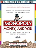 Monopoly, Money, and You: How to Profit from the Game's Secrets of Success ENHANCED EBOOK