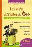 Dictionnaire des mots difficiles à lire : 6-11 Ans Cycle 2/Cycle 3