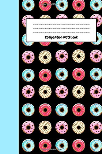 Composition Notebook: Cute Journal / Diary / Planner Unique Gift For Donut Lover (Lined, 6