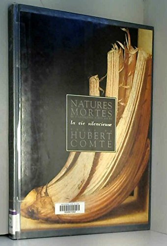 Natures mortes de l'Antiquité à nos jours. La vie silencieuse