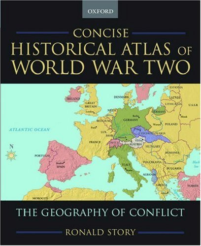 Concise Historical Atlas of World War Two: The Geography of Conflict por Ronald Story
