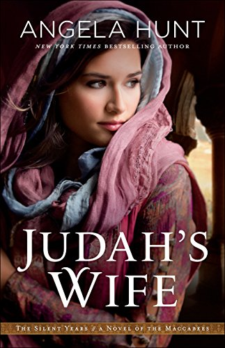 Judah's Wife (The Silent Years Book #2): A Novel of the Maccabees (English Edition) por Angela Hunt