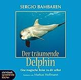 Der träumende Delphin - Eine magische Reise zu dir selbst - 1 CD - Sergio Bambaren, Ulf Meyer, Thomas Bauer