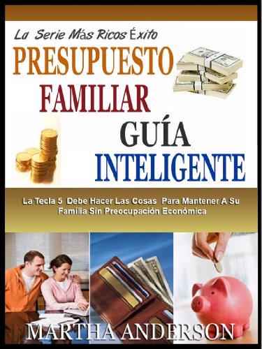 PRESUPUESTO FAMILIAR GUÍA INTELIGENTE: La Tecla 5 Cosas Que Usted ...