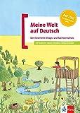 Meine Welt auf Deutsch: Der illustrierte Alltags- und Sachwortschatz. Deutsch als Zweitsprache. Buch + Audio-CD