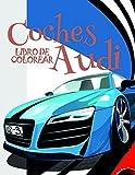 Coches Audi  Libro de Colorear : Libro de Colorear Carros Colorear Niños 3-10 Años!  (Coches Audi - Libro de Colorear)