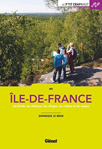 En Ile-de-France : Les forêts, les châteaux, les villages, les rivières et les canaux par From Glénat