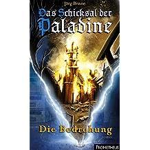 """Das Schicksal der Paladine: Die Bedrohung: Die Vorgeschichte von """"Schicksal der Paladine"""" als Gratis-E-Book"""