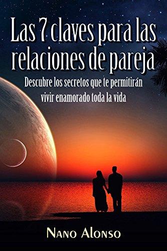 [EPUB] Las siete claves para las relaciones de pareja: descubre los secretos que te permitirán vivir enamorado toda la vida