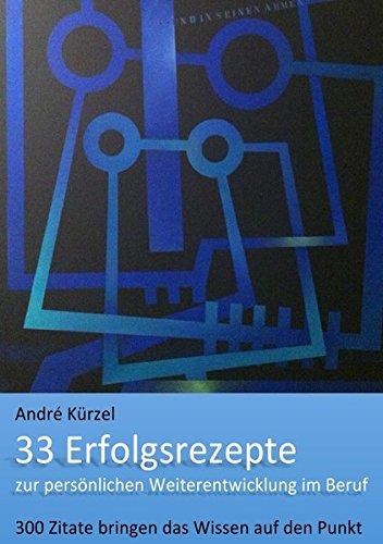 Buchcover 33 Erfolgsrezepte zur persönlichen Weiterentwicklung im Beruf: 300 Zitate bringen das Wissen auf den Punkt