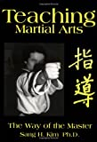 Teaching Martial Arts: The Way of the Master -2nd Edition-