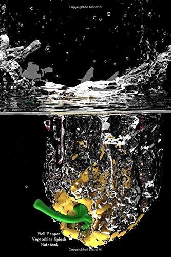 Bell Splash (Bell Pepper Vegetables Splash Notebook: 6 x 9 in; 15.2 x 22.9 cm)