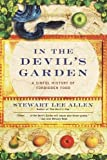 In the Devil's Garden: A Sinful History of Forbidden Food by Stewart Lee Allen (2003-03-04)