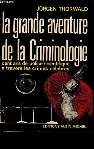 La Grande Aventure De La Criminologie par Thorwald - Jurgen Thorwald